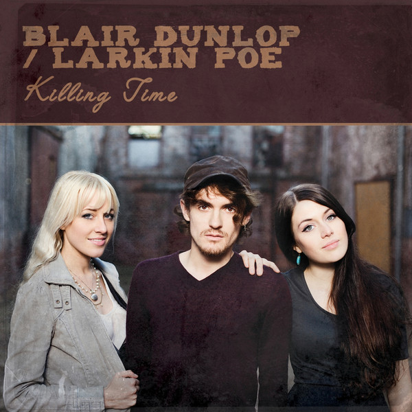 Blair Dunlop & Larkin Poe Killing Time EP